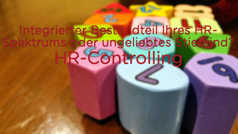 """Bunte Bausteine mit Zahlen; Text """"ntegrierter Bestandteil Ihres HR-Spektrums oder ungeliebtes Stiefkind? HR-Controlling"""""""